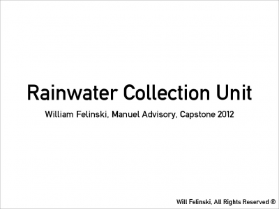 William H. Felinski, SLA Presentation, Rainwater Collection Invention, Capstone 2012