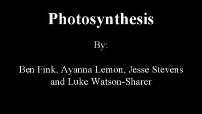 Luke, Ben, Jesse, and Ayanna Photosynthesis  (1)