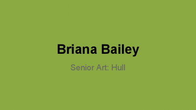Briana Bailey's Art Q1